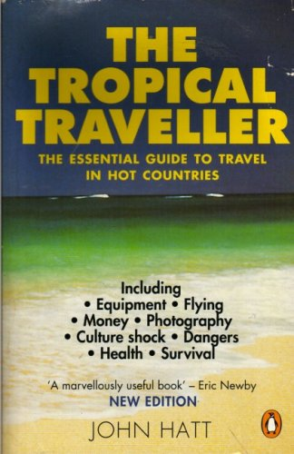 9780140165487: The Tropical Traveller: The Essential Guide to Travel in Hot Countries (Penguin Travel Library)