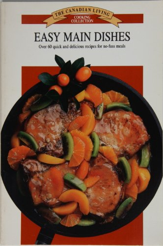 9780140165630: The Canadian Living Cooking Collection, Easy Main Dishes