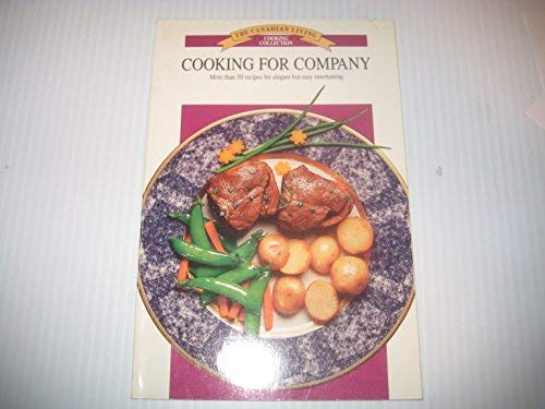 COOKING FOR COMPANY the Canadian Living Cooking Collection