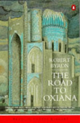 9780140165845: The Road to Oxiana (Penguin Travel Library)