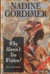 Why Havent You Written?: Selected Stories, 1950-70: Gordimer, Nadine