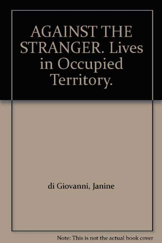 9780140166255: AGAINST THE STRANGER. Lives in Occupied Territory.