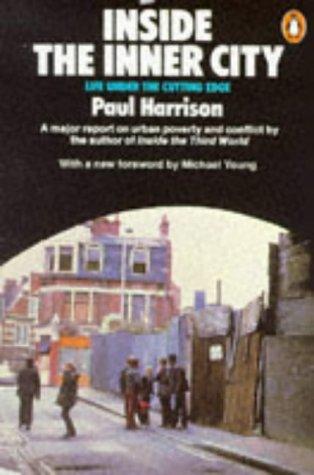 Inside the Inner City: Life Under the: Harrison, Paul