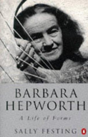 9780140166729: Barbara Hepworth: A Life of Forms