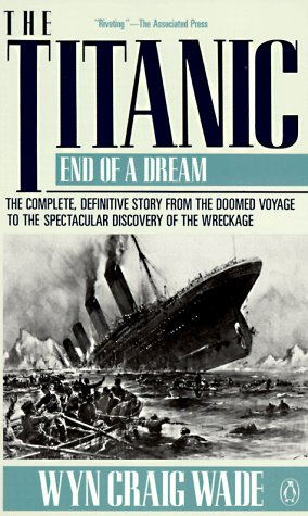 9780140166910: The Titanic: End of A Dream