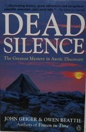 9780140167016: Dead Silence: The Greatest Mystery in Arctic Discovery [Paperback] by Owen Ge...
