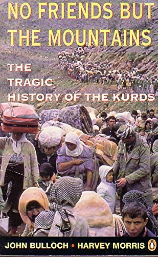 9780140167085: No Friends But the Mountains: Tragic History of the Kurds
