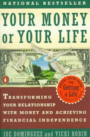 9780140167153: Your Money or Your Life: Transforming Your Relationship with Money Andachieving Financial Independence