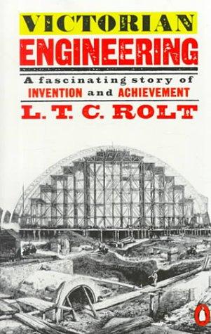 Victorian Engineering: Rolt, L. T. C.