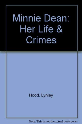 9780140167634: Minnie Dean: Her Life & Crimes