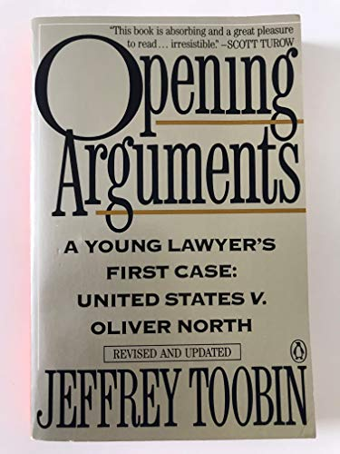 9780140167702: Opening Arguments: A Young Lawyer's First Case, United Statues v. Oliver North