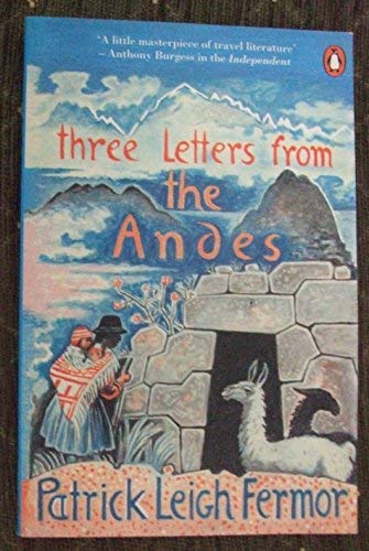 9780140167887: Three Letters from the Andes