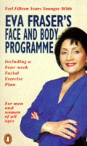 Eva Frasers Face and Body Program (Penguin health care & fitness): Fraser, Eva