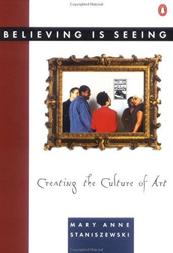 9780140168242: Believing is Seeing: Creating the Culture of Art