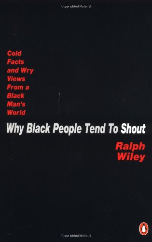 9780140168532: Why Black People Tend to Shout: Cold Facts and Wry Views from a Black Man's World