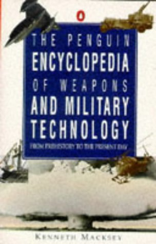 9780140168723: The Penguin Encyclopedia of Weapons and Military Technology