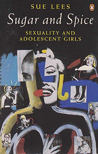 9780140168747: Sugar and Spice: Sexuality and Adolescent Girls (Penguin women's studies)