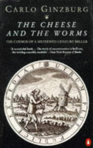 9780140168754: The Cheese and the Worms: The Cosmos of a Sixteenth-century Miller (Penguin history)