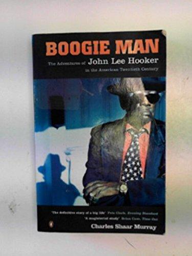 9780140168907: Boogie Man: Adventures of John Lee Hooker in the American 20th Century