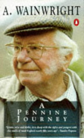 A Pennine Journey: The Story of a Long Walk in 1938: Wainwright, Alfred