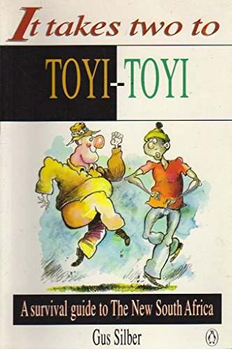 It Takes Two to Toyi-Toyi: A Survival: Silber, Gus