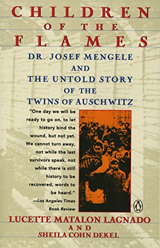 Children of the Flames: Dr Josef Mengele and the Untold Story of the Children of Auschwitz: Lagnado...