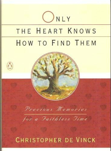 9780140169478: Only the Heart Knows How To Find Them: Precious Memories for a Faithless Time