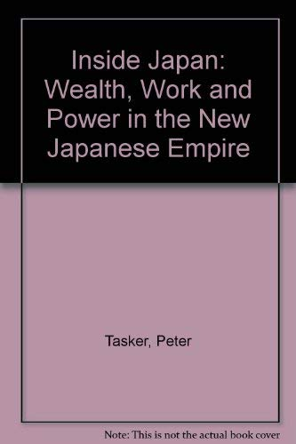 9780140169706: Inside Japan: Wealth, Work and Power in the New Japanese Empire