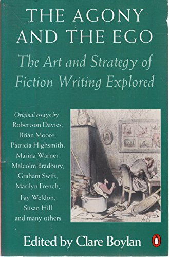 9780140169751: The Agony and the Ego: Art and Strategy of Fiction Writing Explored