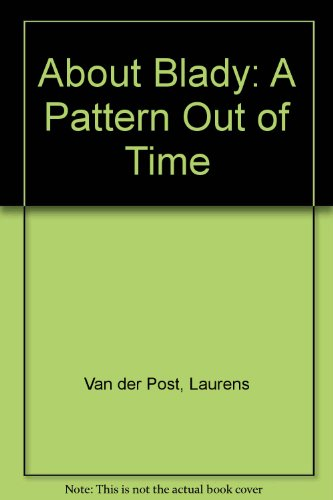 About Blady: A Pattern out of Time: Laurens Van der