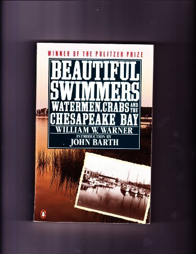 9780140170047: Beautiful Swimmers: Watermen- Crabs- and the Chesapeake Bay
