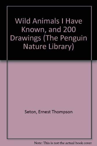 Wild Animals I Have Known (Nature Library,: Seton, Ernest Thompson