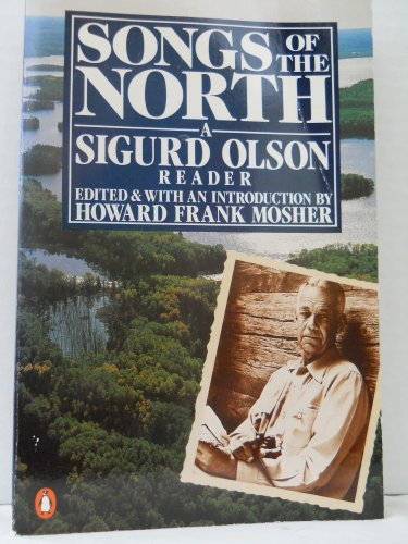 Songs of the North: A Sigurd Olson Reader