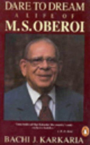 9780140170542: Dare to Dream: The Life of M.S.Oberoi (India S.)