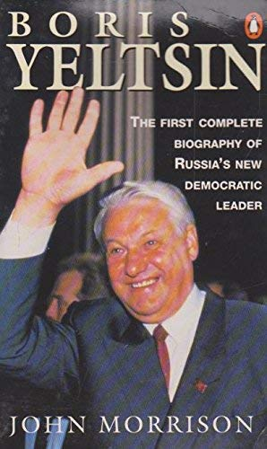 9780140170627: Boris Yeltsin: From Bolshevik to Democrat