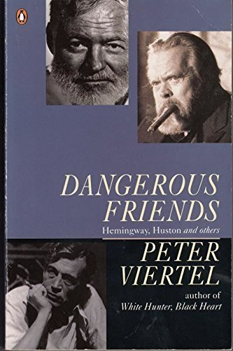 9780140170719: Dangerous Friends: Hemingway, Huston and Others