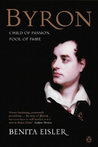 9780140170764: Byron: Child of Passion, Fool of Fame