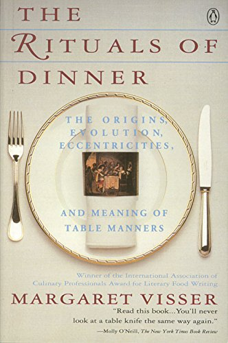 9780140170795: The Rituals of Dinner: The Origins, Evolution, Eccentricities and the Meaning of Table Manners