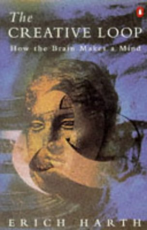 9780140170931: The Creative Loop: How the Brain Makes a Mind