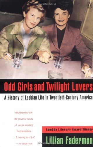 9780140171228: Odd Girls And Twilight Lovers: A History of Lesbian Life Twentieth-Century America (Between Men-Between Women)
