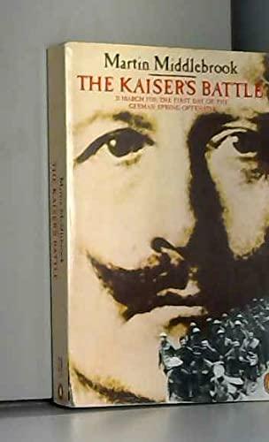 9780140171358: Kaisers Battle 21 March 1918