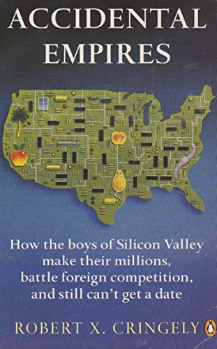 9780140171389: Accidental Empires: How the Boys of Silicon Valley Make Their Millions, Battle Foreign Competition and Still Can't Get a Date (Penguin Business)
