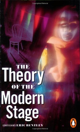 9780140171785: The Theory of the Modern Stage: An Introduction to Modern Theatre and Drama (Penguin Literary Criticism S.)