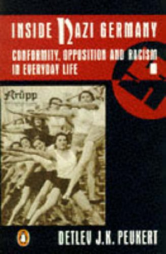 9780140172058: Inside Nazi Germany: Conformity, Opposition and Racism in Everyday Life