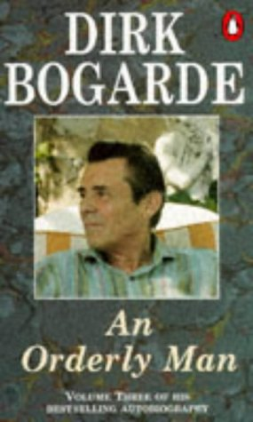 9780140172126: An Orderly Man (Dirk Bogarde's Autobiography)