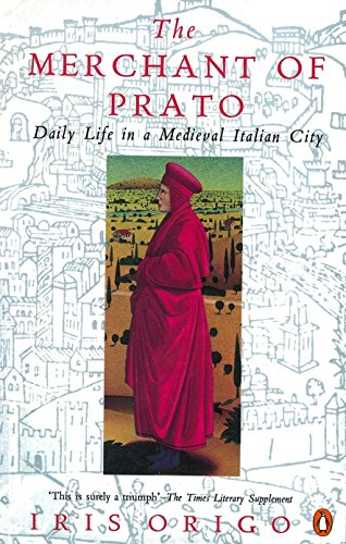 9780140172188: The Merchant of Prato: Francesco Di Marco Datini: Daily Life in a Medieval Italian City