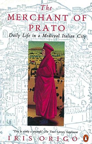 9780140172188: The Merchant of Prato: Francesco Di Marco Datini: Daily Life in a Medieval Italian City