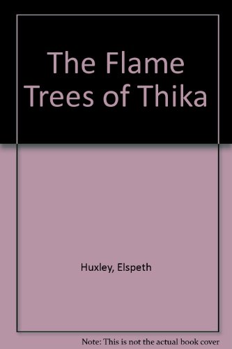 9780140172218: The Flame Trees of Thika