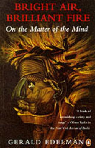 9780140172447: Bright Air, Brilliant Fire: On the Matter of the Mind (Penguin science)