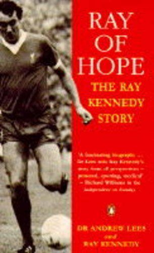 9780140172614: Ray of Hope: The Ray Kennedy Story